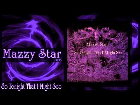 ★ Mazzy Star ★ - So Tonight That I May See mp3