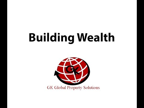 Building Wealth | California Real Estate | GKGPS | Global Property Solutions | Keith Price
