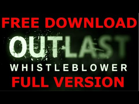 How To Download Outlast With Whistleblower Full Version FREE!! *EASY* *HD*