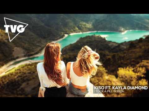Kiso ft. Kayla Diamond - I Took A Pill In Ibiza