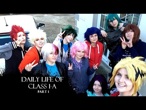 Part 1 Daily Life With Class 1-a [Boku No Hero Academia Cosplay]
