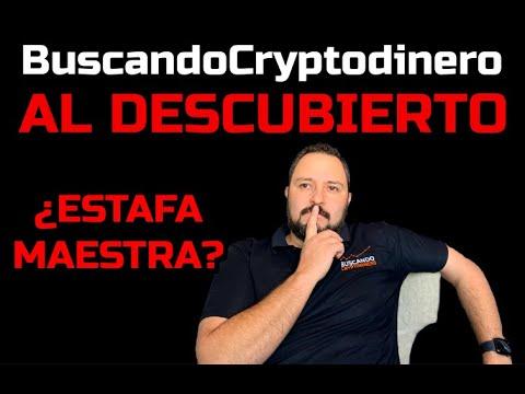 BuscandoCryptoDinero al DESCUBIERTO    ¿Estafa Maestra?