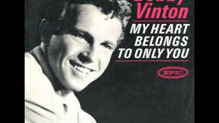 Bobby Vinton -- My Heart Belongs To Only You