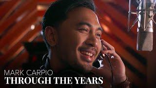 Through The Years - Mark Carpio [Official Music Video]