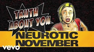 Neurotic November - Truth About You (Audio)