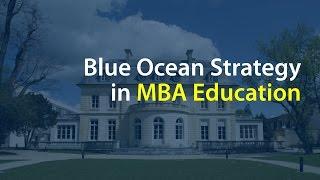 Blue Ocean Strategy in MBA Education