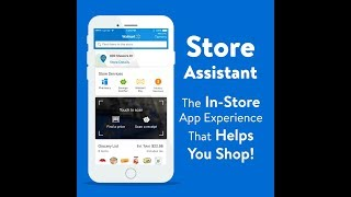 Now in the Walmart App: Store Assistant
