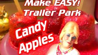 Cinnamon Candy Apples : Trailer Park Halloween