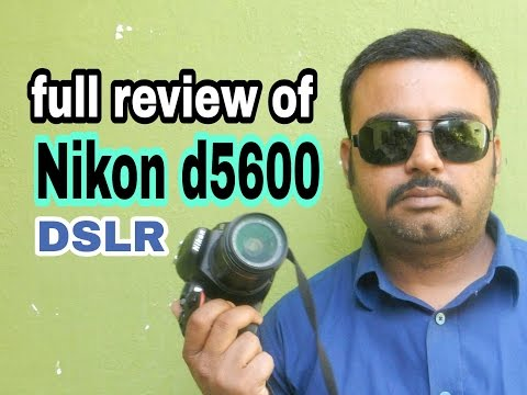 Nikon DSLR d5600 review  in hindi with samples photo and video