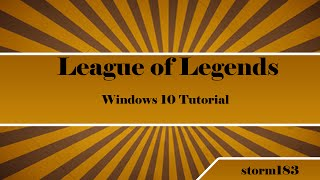 [TUT][League of Legends] Windows 10 start Probleme