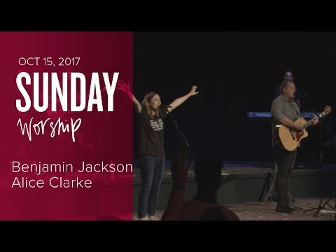 Catch The Fire Worship with Benjamin Jackson and Alice Clarke (Sunday, 15 Oct 2017)