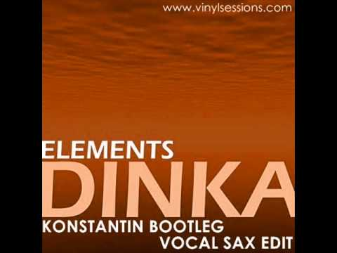 Dinka - Elements (Konstantin Vocal SAX Boot-Edit )