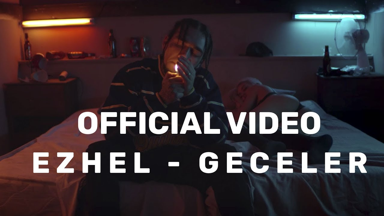 Ezhel - Geceler (Official Video) 2018