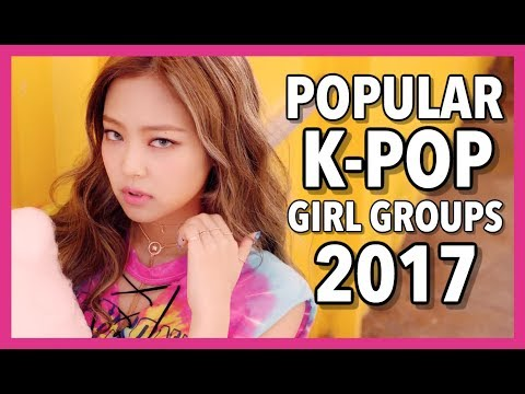 [TOP 17] MOST POPULAR K-POP GIRL GROUPS ON YOUTUBE (2017)