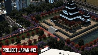 Cities: Skylines - PROJECT JAPAN #12 - Amatsukaido Castle & Garden