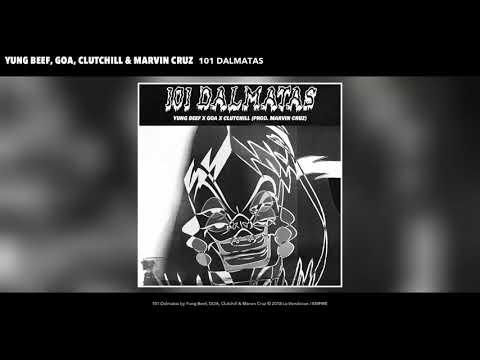 YUNG BEEF X GOA X CLUTCHILL X MARVIN CRUZ - 101 DALMATAS (AUDIO)