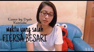 Gambar cover Waktu Yang Salah - Fiersa Besari (cover by Dyah Kumuda)