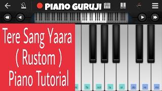 Tere Sang Yaara Piano Lesson/Tutorial (Rustom) | Atif Aslam | Mobile Perfect Piano - Piano Guruji