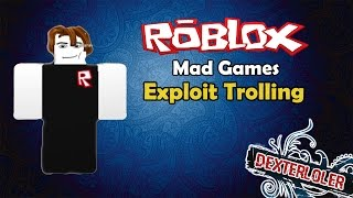Roblox - France Mad Games Exploiting (DexExplorer 2.0) Trolling (DexExplorer 2.0) Trolling