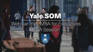 Webinar: Yale MBA for Executives Q&A Session