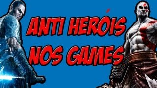 Anti heróis nos games !