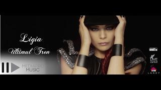 Repeat youtube video Ligia - Ultimul tren