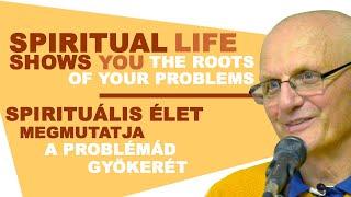 Spirituális élet megmutatja a problémád gyökerét | Gunagriha előadás - Sopron 2016.10.18