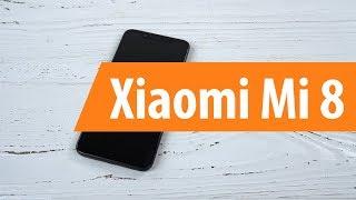Розпакування смартфона Xiaomi Mi 8 / Unboxing Xiaomi Mi 8