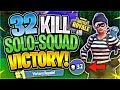INSANE 32 KILL SOLO SQUAD WIN (Fortnite Battle Royale)