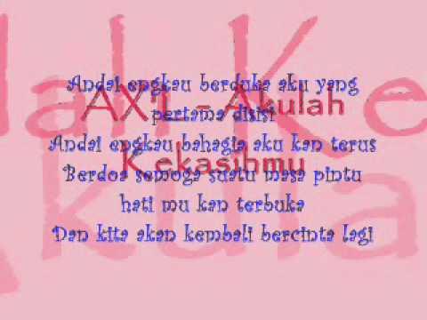 AX'L - Akulah Kekasihmu(with lyric).wmv