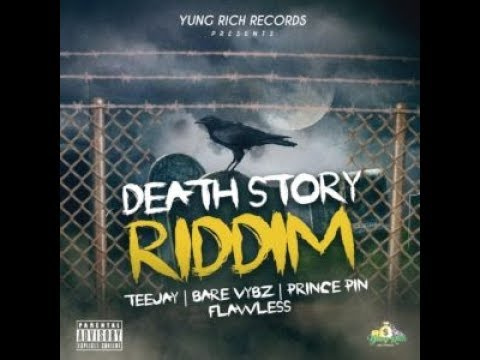 T.A. - Death Story Riddim Mix (Yung Rich Records 2018)  @RIGINALREMIX