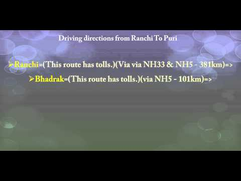 Tourism - Driving directions from Ranchi To Puri