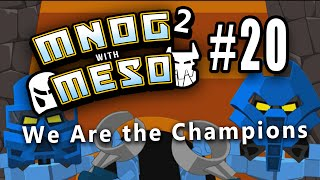 MNOG2 with Meso - 020 - (We Are the Champions)
