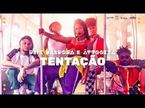Drik Barbosa – Tentação (Letra) ft. ÀTTØØXXÁ
