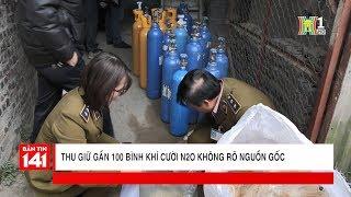 100 bình khí cười N20 không rõ nguồn gốc bị thu giữ tại Thanh Xuân | Nhật ký 141