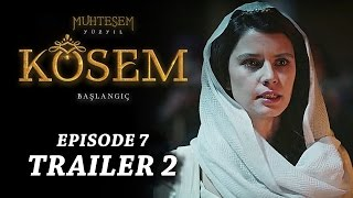 """Magnificent Century Kosem"" Episode 7 Trailer 2 - English Subtitles"