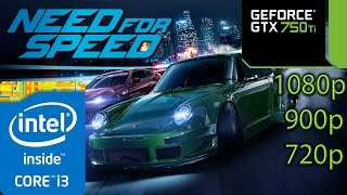 Need For Speed 2015 - GTX 750 ti - i3 - 8GB RAM - 1080p - 900p - 720p