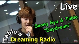 Kim Seong Gyu & Tablo - Daydream (Live) 김성규 & 타블로 - Daydream (Live) [타블로와 꿈꾸는 라디오] 20150520