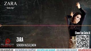Zara - Senden Vazgeçmem ( Official Audio )