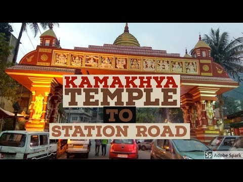 kamakhya temple to station road trip
