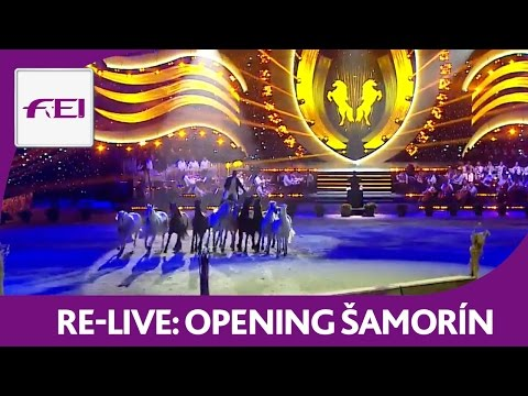 Re-Live | Longines FEI World Endurance Championships | Opening Ceremony | Šamorín (Slovakia)