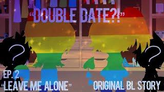 ''Lass Mich In Ruhe'' | ''Doppel-Date?!'' | Ep. 2 | Original BL-Geschichte | GL | xx Silber Echo xx | ABGEBROCHEN