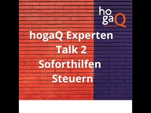 2. hogaQ Experten Talk - Steuern und Soforthilfen