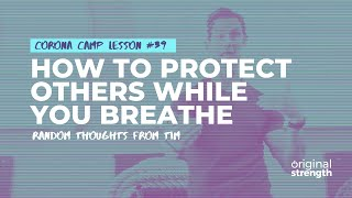 How to Protect Others While You Breathe