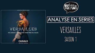 [Analyse En Séries] Versailles Saison 1 - Bulles de Culture