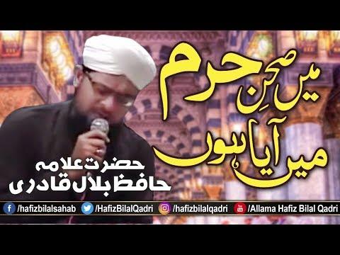 Me Sehan e Haram Me By Allama Hafiz Bilal Qadri Sahab At Ayyaz Hussain Clifton 2013