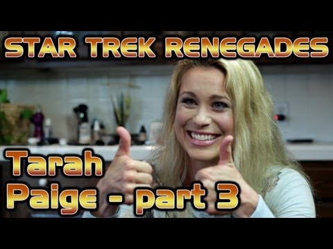 Tarah Paige Interview - Star Trek Renegades - Part 2