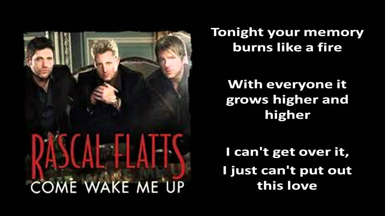 come wake me up Come wake me up  is a song recorded by american country music group rascal flatts it was released in may 2012 as the second single from their eighth studio album, changed.