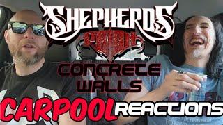 Shepherds Reign - Concrete Walls Carpool Reactions