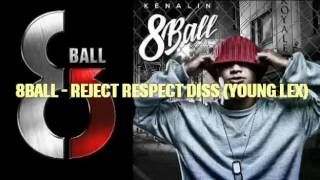 Video 8BALL-REJECT RESPECT DISS(YOUNGLEX) download MP3, 3GP, MP4, WEBM, AVI, FLV Juli 2018